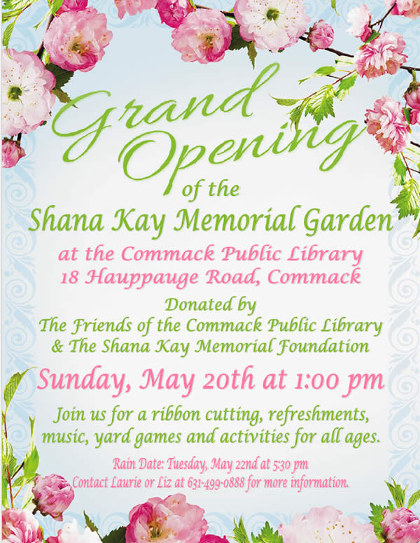 Shana Kay Memorial Garden Grand Opening May 20th at Commack Public Library